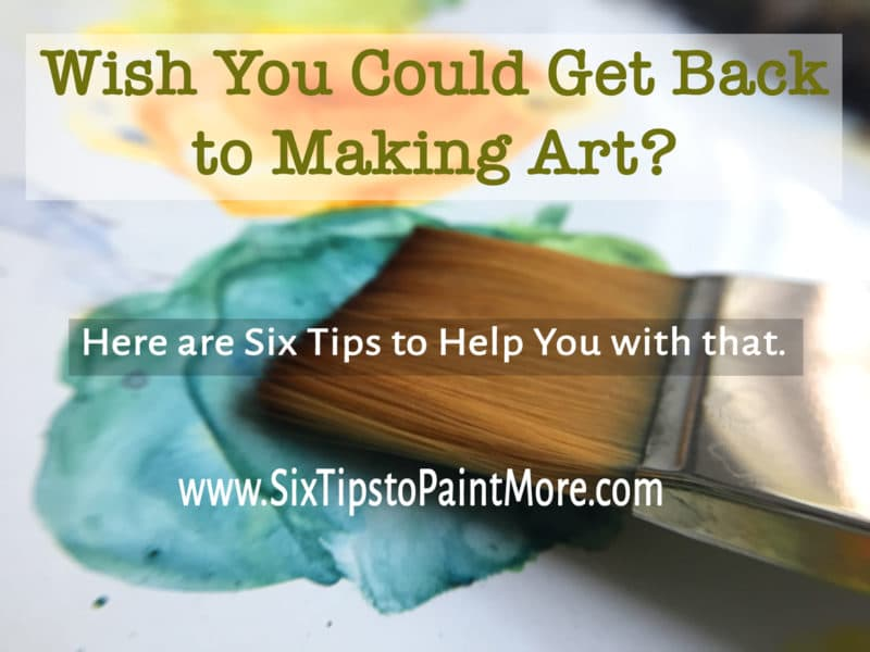 Tips to Help you spend more time making art