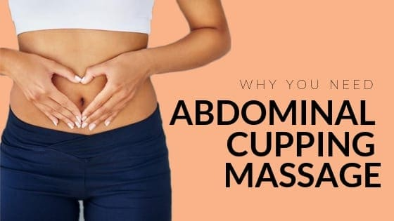Why You Need Abdominal Cupping Massage