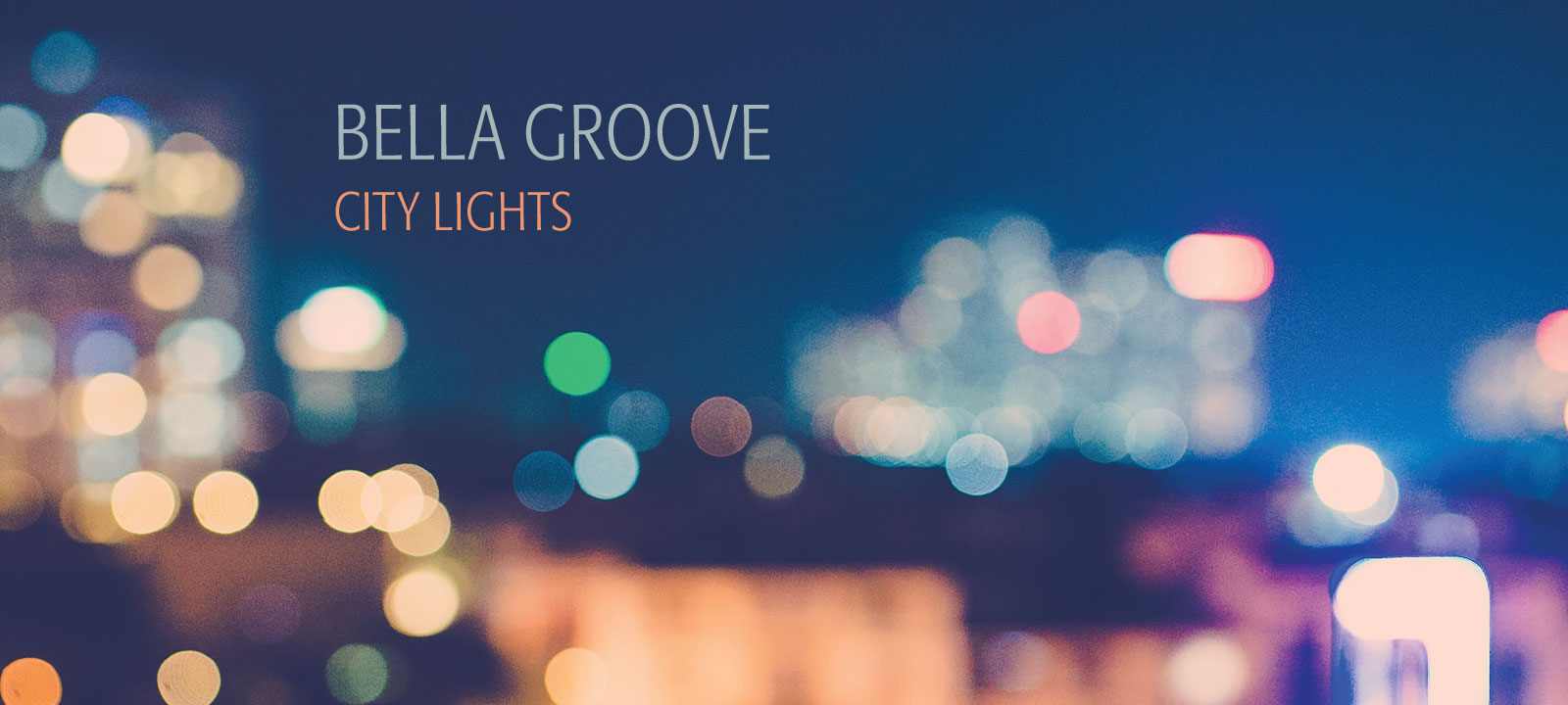 City Lights is the debut album from Bella Groove