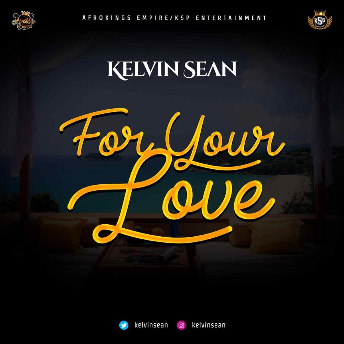 New Music: Kelvin Sean - For Your Love