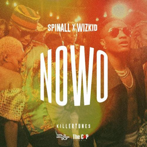 """DJ Spinall releases much anticipated Collaboration with Wizkid """"Nowo"""" 