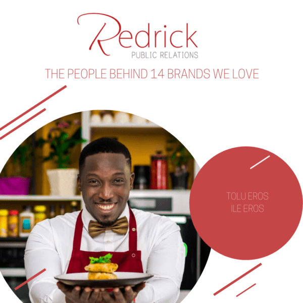 "Redrick PR Releases Annual ""The People Behind 14 Brands We Love"" Campaign | Tayo Bolodeoku, Tolu Eros, Oluchi Orlandi Make The 2019 List"