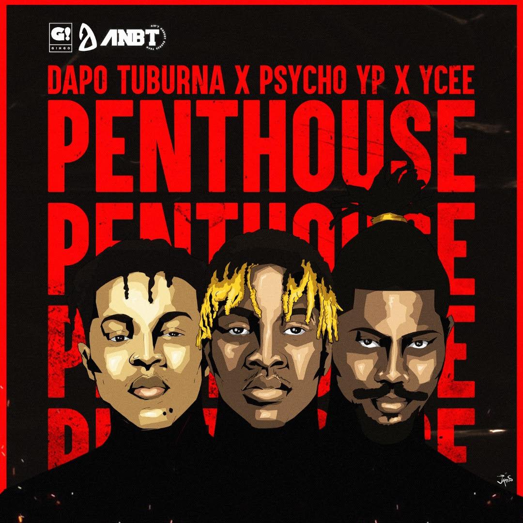 New Music: Dapo Tuburna feat. Ycee & Psycho YP – Penthouse