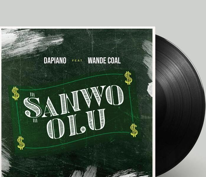 New Music: Dapiano feat. Wande Coal – Sanwo-Olu