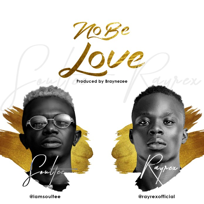 New Music: Soultee x Rayrex – No Be Love