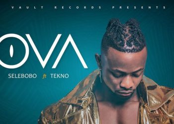 New Music: Selebobo feat. Tekno  OVA
