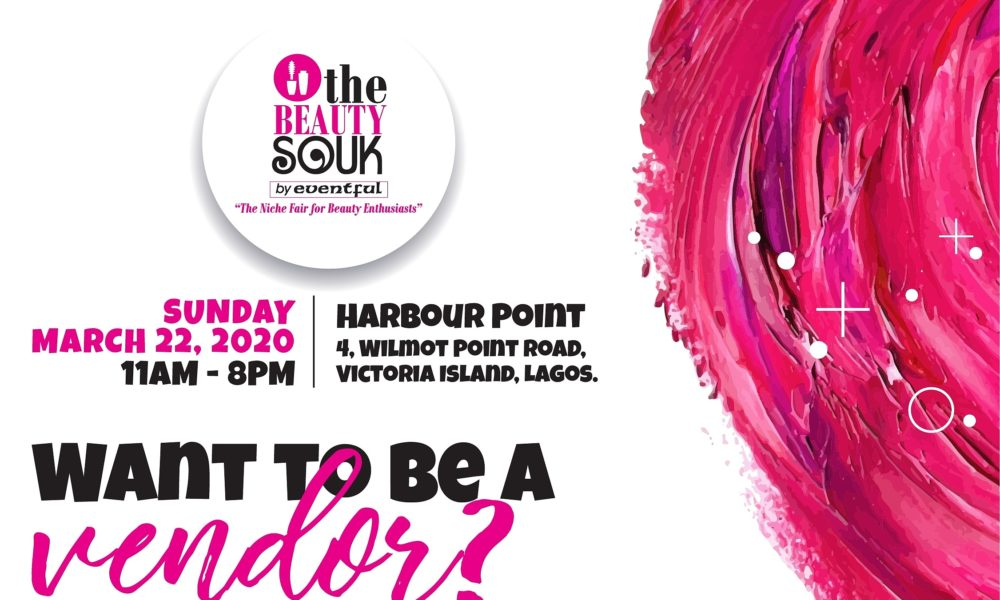 The Beauty Souk by Eventful is Here Again & Every Beauty Entrepreneur is Invited to Apply | March 22