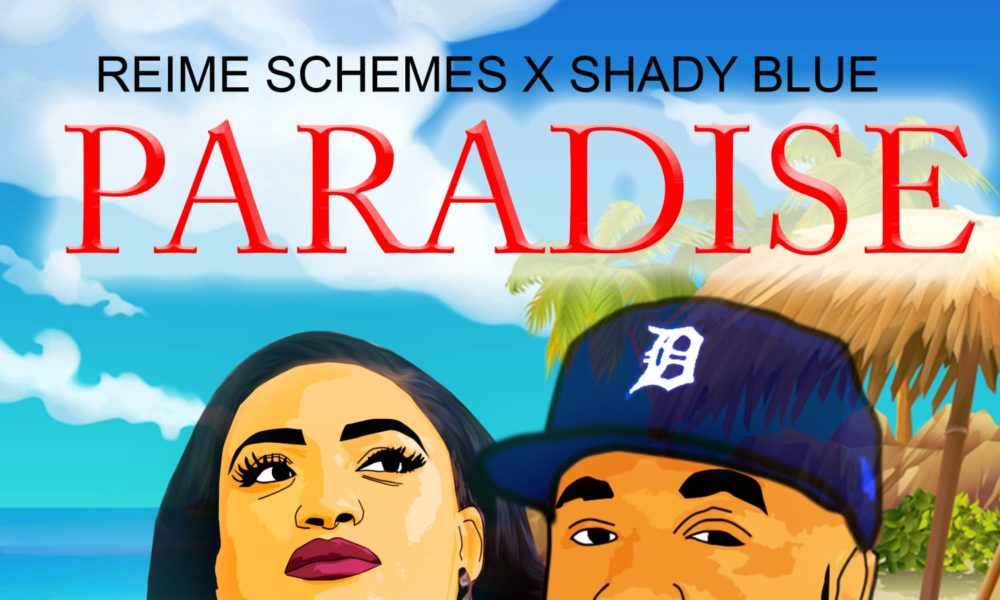New Music: Reime Schemes & Shady Blue – Paradise
