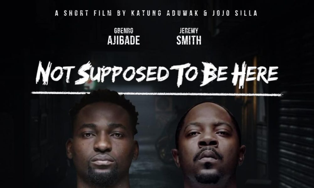 Katung Aduwak Set to Premiere Short Film 'Not Supposed To Be Here' starring Gbenro Ajibade & Jeremy Smith