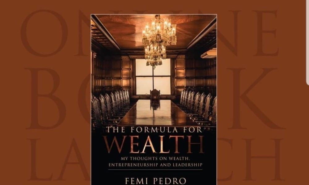 Chairman SMEDAN Femi Pedro to Launch his Book 'The Formula for Wealth'   Here's How You can Be Part of It