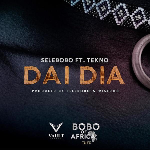 New Music: Selebobo feat. Tekno – Dai Dai