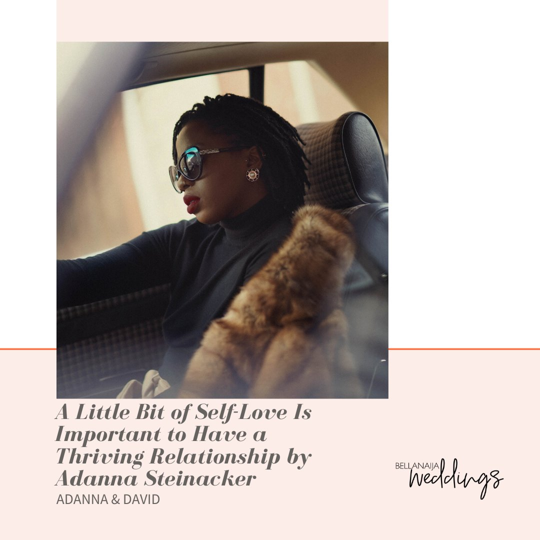 A Little Bit of Self-Love Is Important to Have a Thriving Relationship by Adanna Steinacker