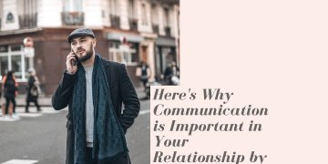 Here's Why Communication is Important in Your Relationship by David Steinacker
