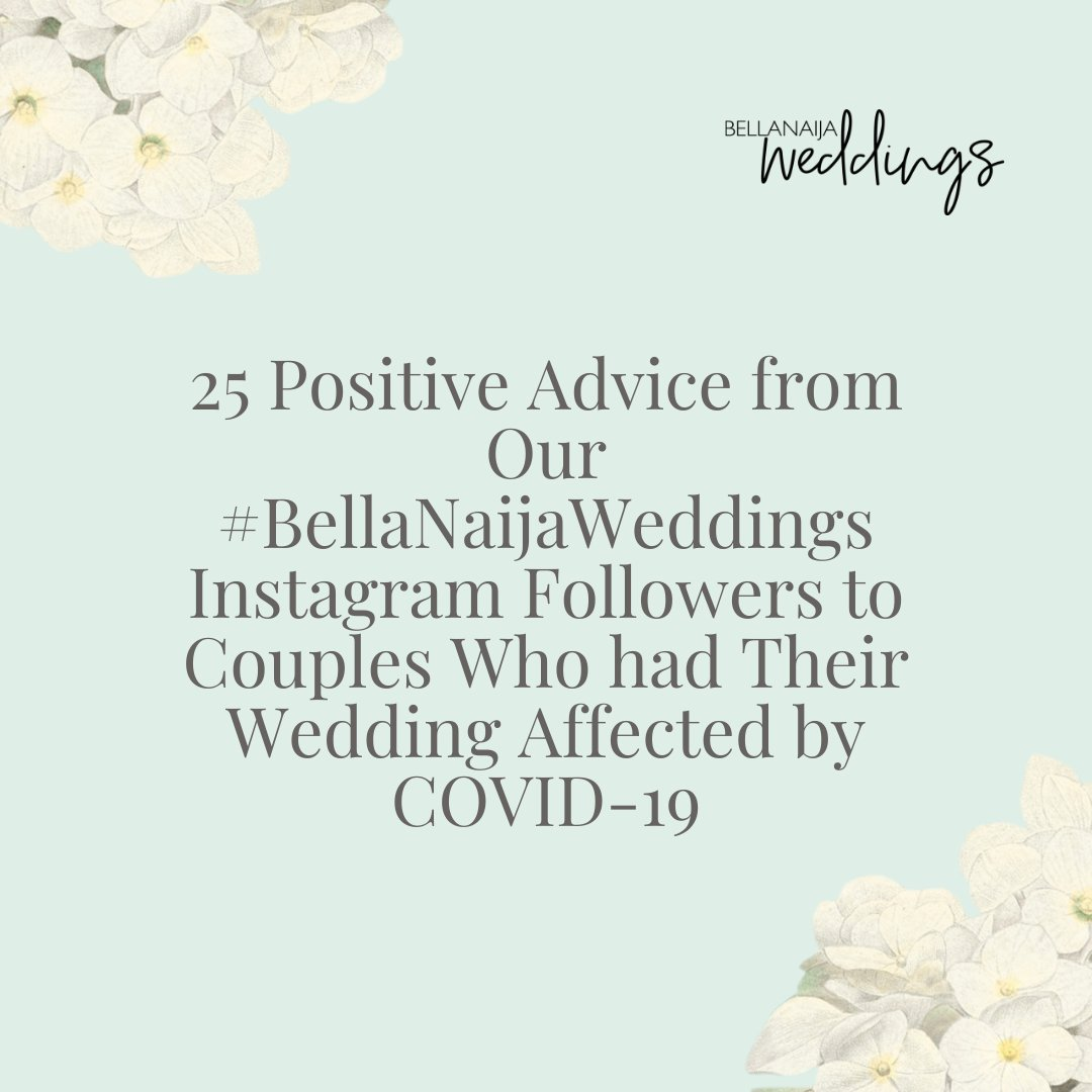 25 Positive Advice from Our #BellaNaijaWeddings Instagram Followers to Couples Who had Their Wedding Affected by COVID-19 | BellaNaija Weddings