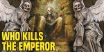 40K Deep Thought: Who Kills the Emperor
