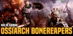 AoS List Of The Week: Ossiarch Bonereapers Win Victory For Skeltals Everywhere