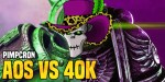 Pimpcron: AoS or 40K – Which is Better?