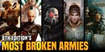 Warhammer 40K: The Most Broken Armies of 8th Edition