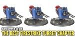 Warhammer 40K: The Firestrike Turret – A Static Gunline's Best Friend