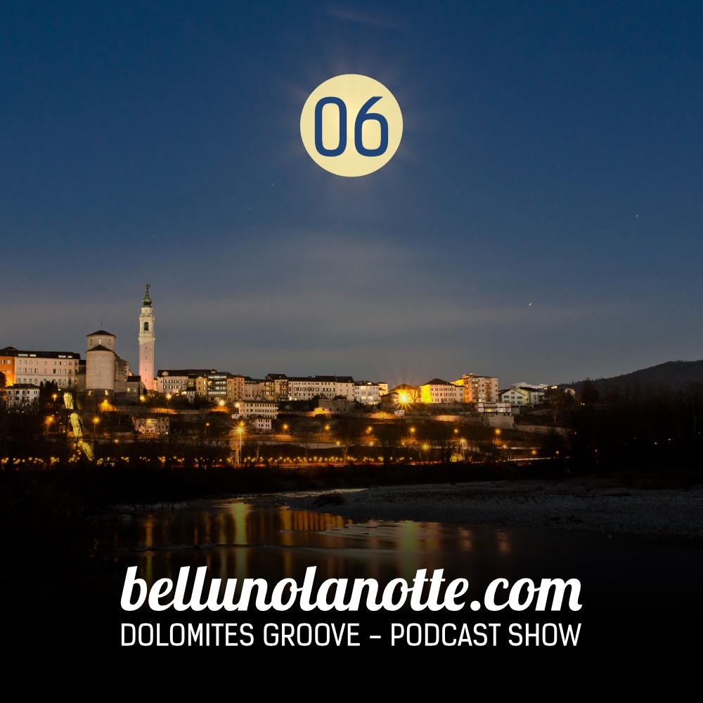 Bellunolanotte podcast 006