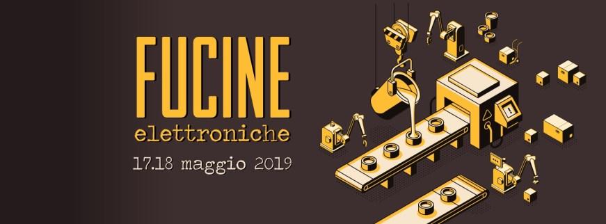 Fucine Elettroniche a Belluno - 17 e 18 maggio 2019 - Xtreme Festival