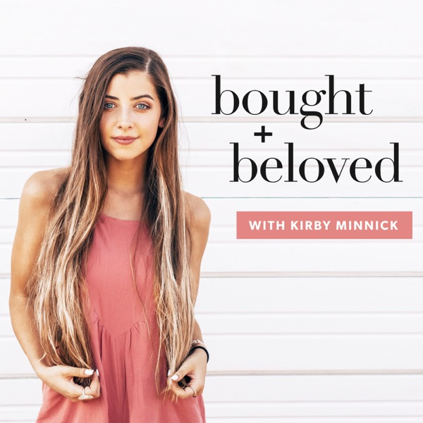 Bought and Beloved Christian podcast with speaker Kirby Minnick
