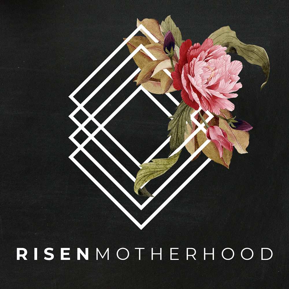 Risen Motherhood Christian podcast