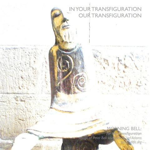 morning bell: Transfiguration