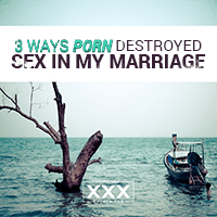 BLOG-3-ways-porn-destroyed-sex-in-my-marriage