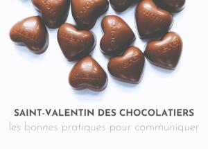 Chocolatiers : comment assurer la communication de sa collection de Saint-Valentin ?