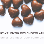 Chocolatiers : comment assurer la communication de sa collection de Saint-Valentin ?