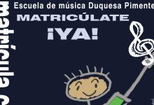 Photo of La Escuela de Música «Duquesa Pimentel» abre el periodo de matriculación para el próximo curso
