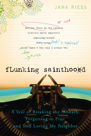 Jana Riess, Flunking Sainthood