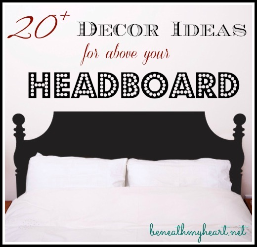 20+ décor ideas for above your headboard - beneath my heart