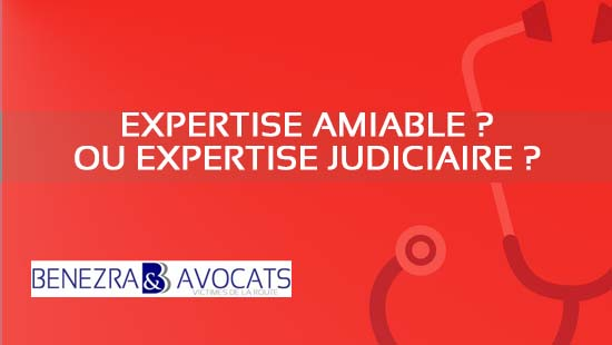 expertise amiable ou expertise judiciaire, accident, victime, avocat