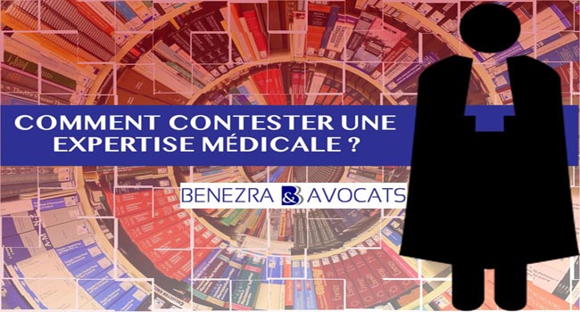 contester une expertise, comment contester expertise, expertise judiciaire contester, contester expertise judiciaire, contester expertise médicale judiciaire, contestation expertise médicale, contester rapport expertise, contester conclusions expert judiciaire