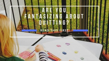 When Quitting Is Not An Option
