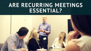 Recurring Meetings: Efficient or Waste of Time?