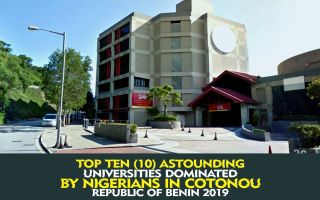 Top Ten (10) astounding Universities dominated by Nigerians in Cotonou Republic of Benin 2019