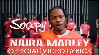 Naira Marley – Soapy Official Video (Lyrics)