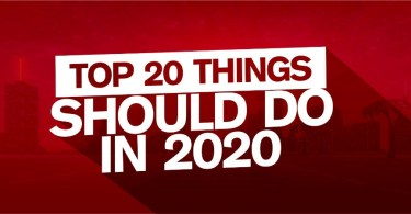 TOP 20 THINGS YOU SHOULD DO IN 2020