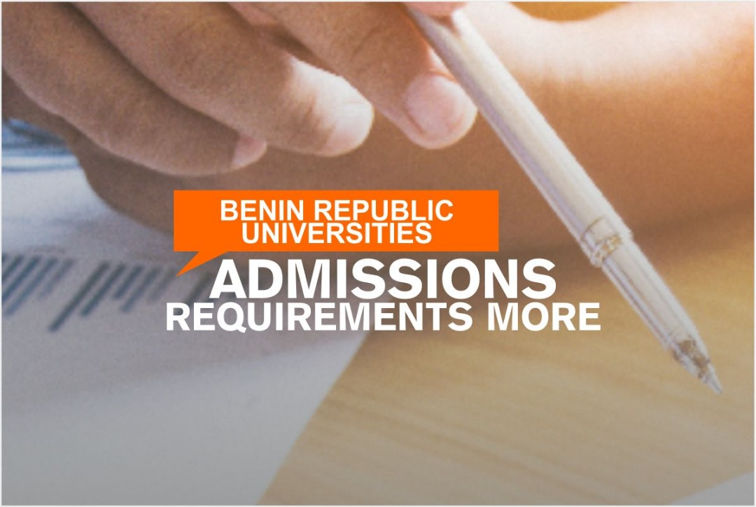 BENIN REPUBLIC UNIVERSITIES ADMISSIONS REQUIREMENTS