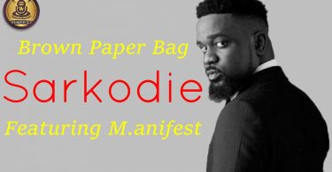 Sarkodie ft Manifest - Brown paper bag (Official Lyrics Video)
