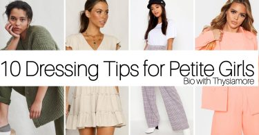 dressing and styling tips for petite girls/bio with thysiamore