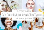 diy facials for summer/bio with thysiamore