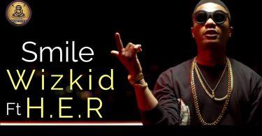 WizKid - Smile - ft. H.E.R. (Official lyrics Video)