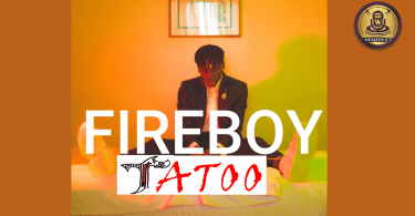 Fireboy DML - Tatoo (Official Lyrics Video)