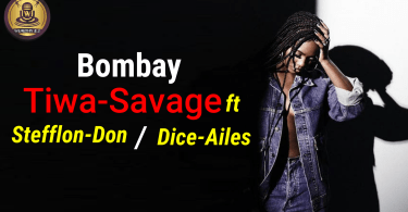 Tiwa-Savage Bombay ft Stefflon-Don, Dice Ailes (Official Lyrics Video)