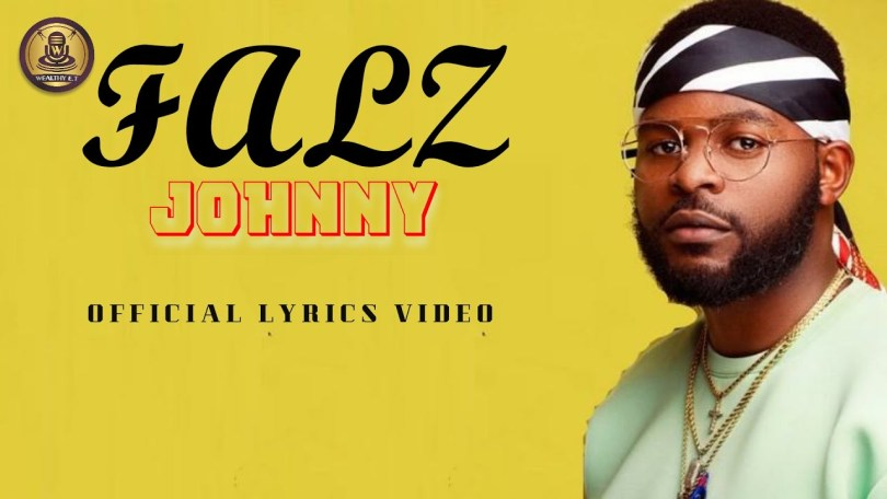 FALZ - JOHNNY (OFFICIAL LYRICS VIDEO)