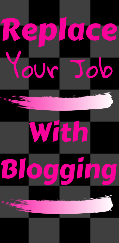 Replace Your Job with Blogging